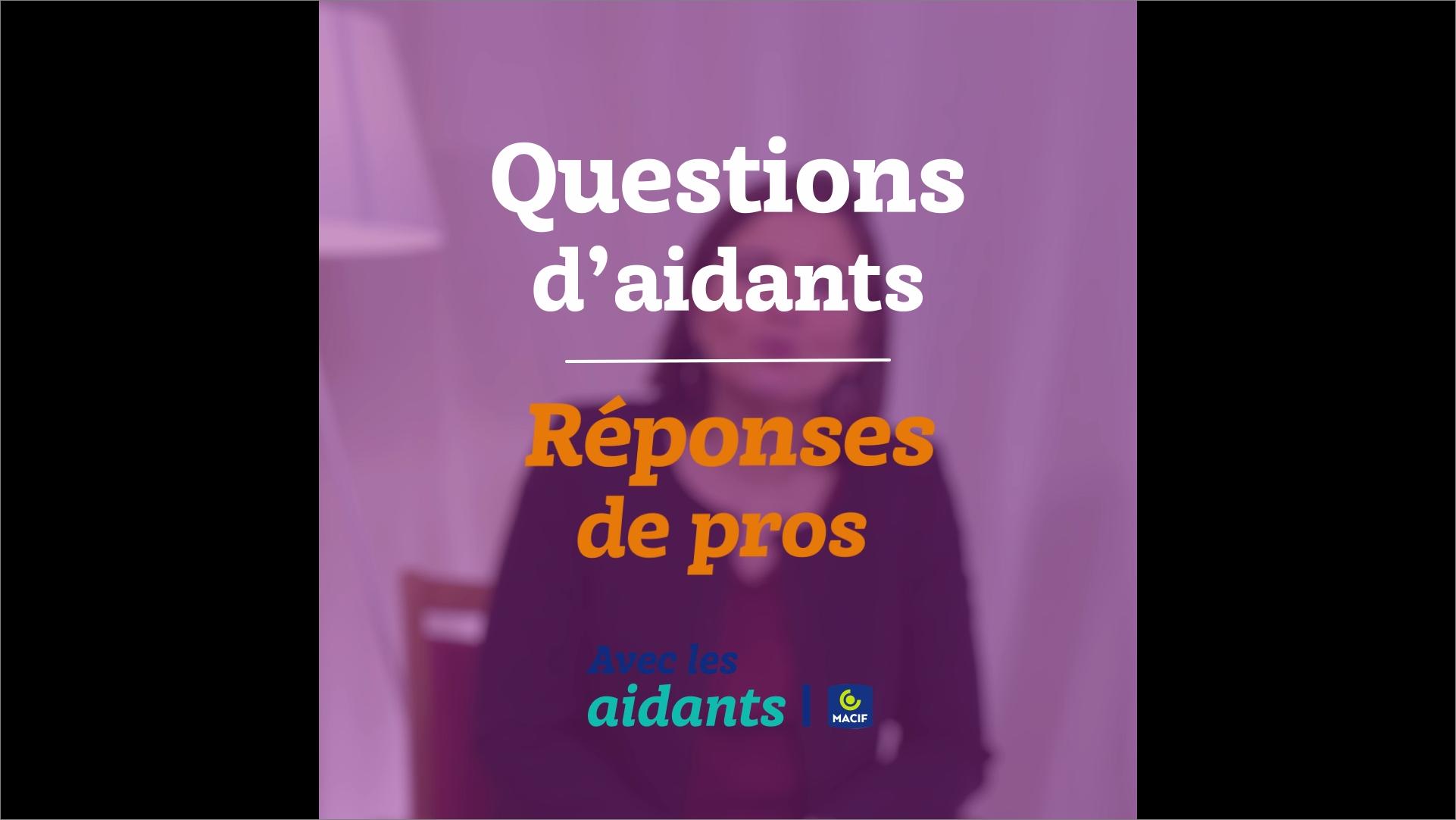 Le répit : Questions d'aidants/Réponses de pros
